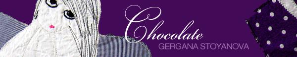 Gergana Stoyanova . . . Chocolate
