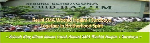 Blog Untuk Reuni Alumni SMA Wachid Hasjim 1 Surabaya