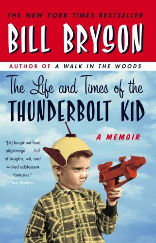 life and times of thunderbolt kids Summary and reviews of the life and times of the thunderbolt kid by bill bryson, plus links to a book excerpt from the life and times of the thunderbolt kid and.