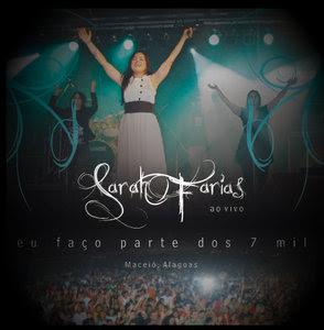 Sarah Farias - Eu Fa�o Parte dos 7 Mil (Ao Vivo) 2010