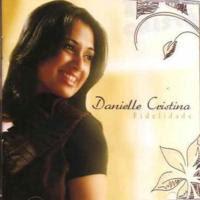 Danielle Cristina - Fidelidade 2009