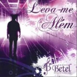 Minist�rio Betel de Louvor e Adora��o - Leva-me Al�m