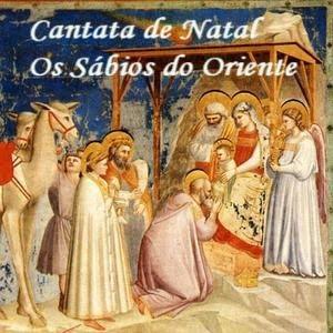 Cantata - Os S�bios Do Oriente (Natal)