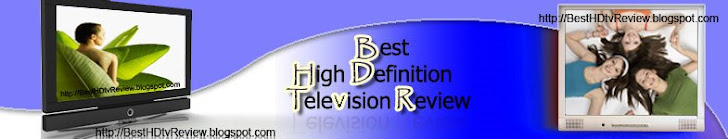 Best HDTV Review, All Info For High Definition TV