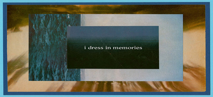 i dress in memories