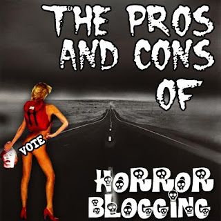 The Pros And Cons Of Horror Blogging