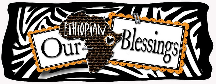 Our Ethiopian Blessings