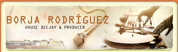 Borja Rodriguez - Dj & Productor - Blog Oficial