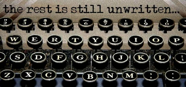 the rest is still unwritten...