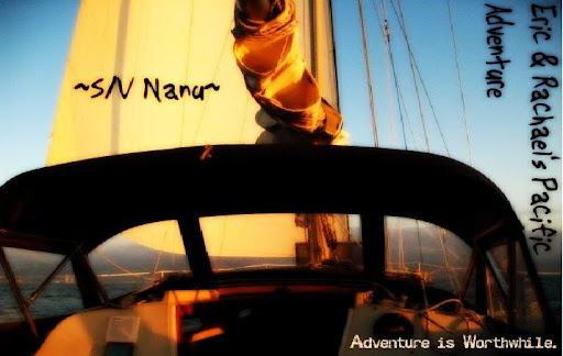 ~S/V Nanu~  Eric and Rachael's Pacific Adventure