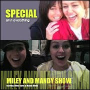 Miley And Mandy Show!