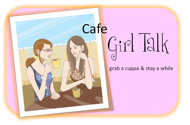 Cafe Girl Talk