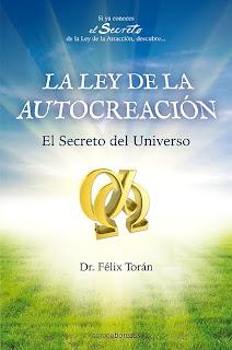 La ley de la autocreación, Dr. Félix Torán
