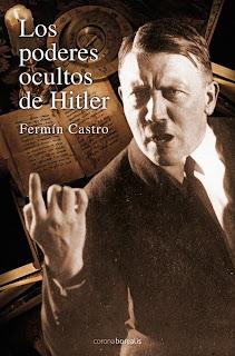 Los poderes ocultos de Hitler, Fermín Castro