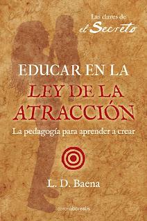 Educar en la Ley de la Atracción, L. D. Baena