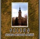 Biserica ortodoxa romana din Seleus - Serbia