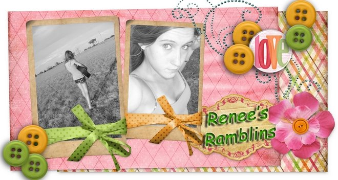 Renee's Rambilings..