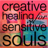 Creative healing for sensitive souls