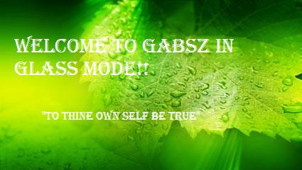 Welcome to Gabsz in Glass mode