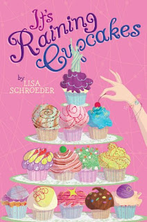 It's Raining Cupakes by Lisa Schroeder