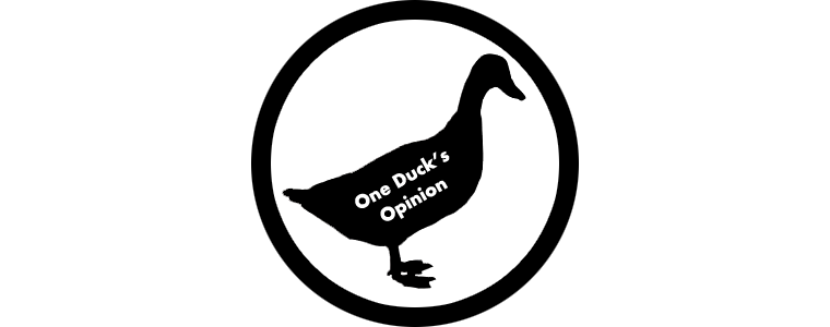 One Duck&#39;s Opinion
