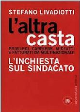 L'INCHIESTA SUL SINDACATO - L'ALTRA CASTA di Stefano Livadiotti (Libro)