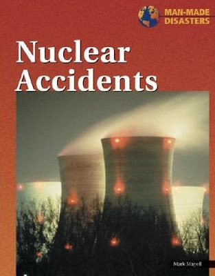 man made disasters nuclear accidents by mark mayell isbn 10 1590180569