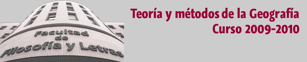 Teoría y Métodos de la Geografía. Curso 2009 - 2010
