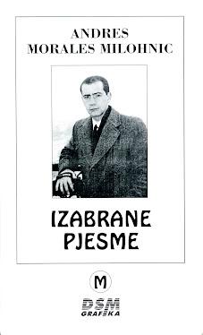 """""""IZABRANE PJESME"""" (""""POESÍAS ESCOGIDAS"""") DE ANDRÉS MORALES MILOHNIC (ZAGREB, 2003)"""