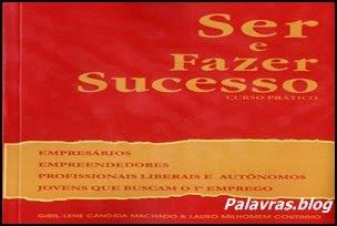 Quer ter sucesso, siga estas dicas.