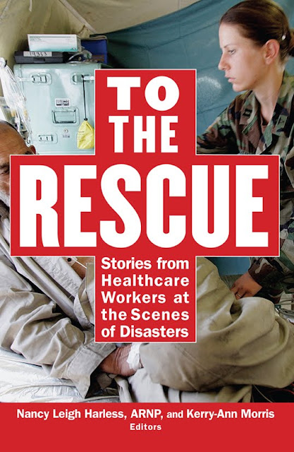 To The Rescue: Stories from Healthcare Workers at the Scene of Disaster