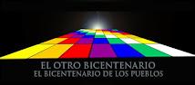 EL OTRO BICENTENARIO, El Bicentenario de los Pueblos
