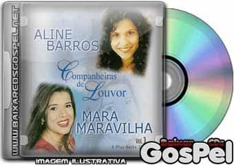 Aline Barros & Mara Maravilha - Companheiras de Louvor [Vol. 1] [2000]