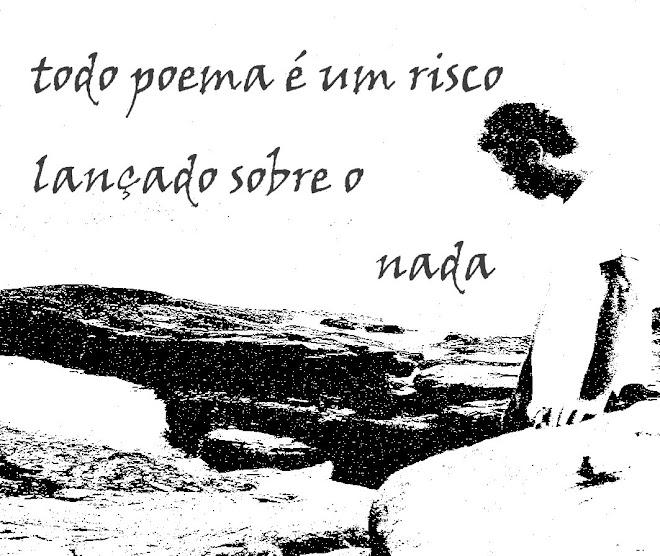 todo poema é um risco lançado sobre o nada