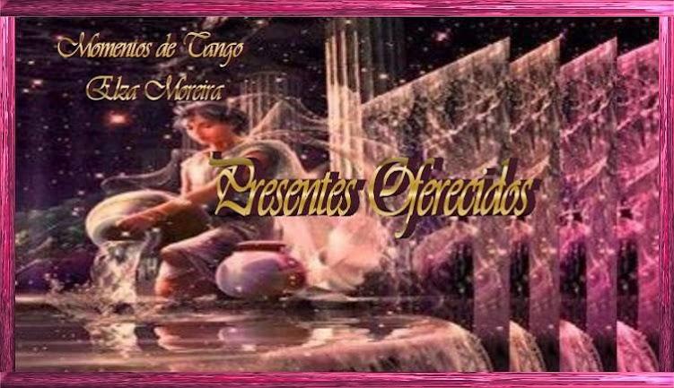 Presentes Oferecidos Momentos de Tango