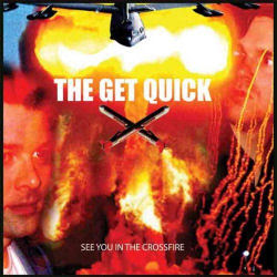 The Get Quick -- See You In The Crossfire