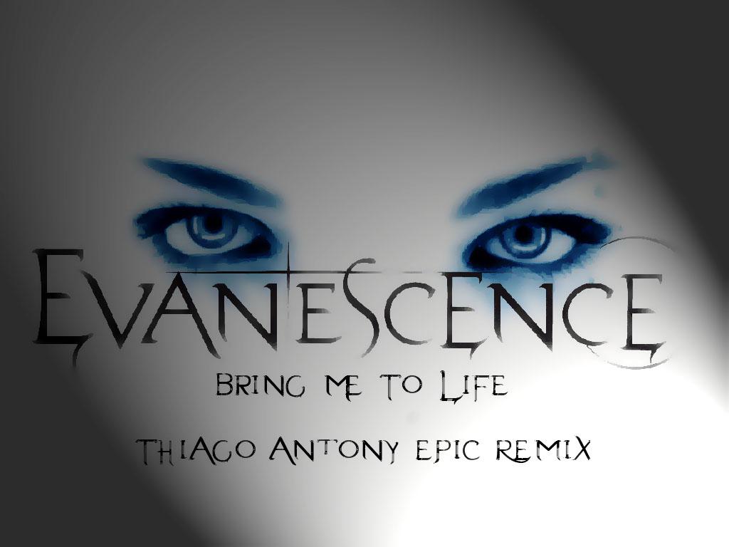 Evanescence+-+Bring+Me+To+Life+%272010+(Thiago+Antony+Epic+Remix).jpg