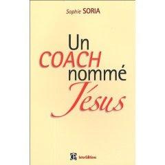 """Ouvrage de Sophie Soria : """"Un coach nommé Jésus"""""""