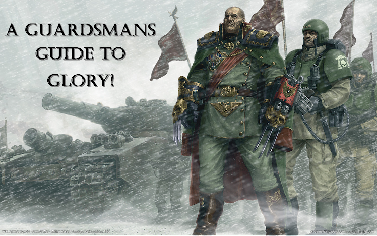 A Guardsman&#39;s Guide to Glory