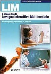 """A scuola con la lavagna interattiva multimediale. Nuovi linguaggi per innovare la didattica""""."""