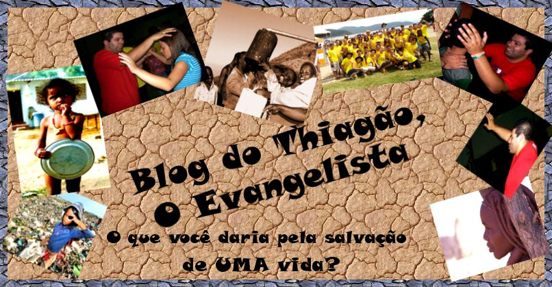Blog do Thiagão, o Evangelista