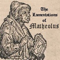 The Lamentations of Matheolus (excerpts) - 1295 A.D.