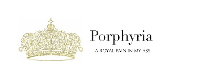 Porphyria: A Royal Pain In My Ass