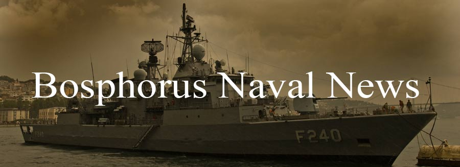 Bosphorus Naval News