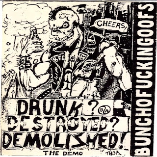 BUNCHOFUCKINGOOFS - DRUNK, DEMOLISHED DESTROYED! (DEMO TAPE 1987)