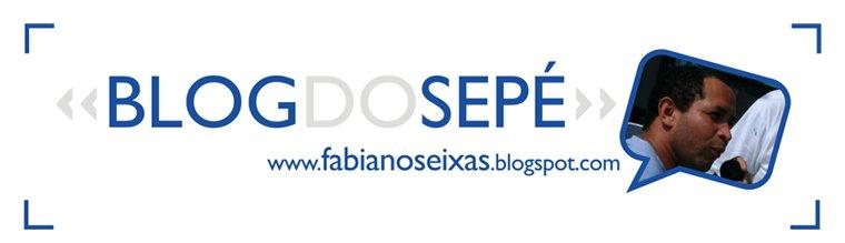 << BLOG DO SEPÉ >> www.FabianoSeixas.blogspot.com