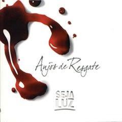 CD Anjos de Resgate   Seja Luz