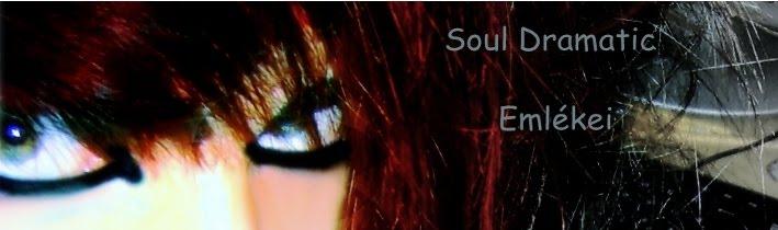 Soul Dramatic Emlékei