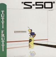 S-50 PROJEKT - Tutti Frutti (1989)
