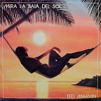 TED MARVIN - Mira La Baia Del Sol (1985)
